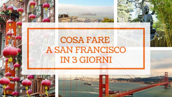 Cosa fare a San Francisco in 3 giorni