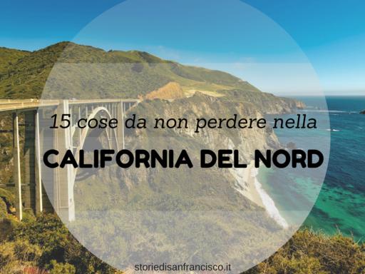 10 cose da non perdere nella california del nord