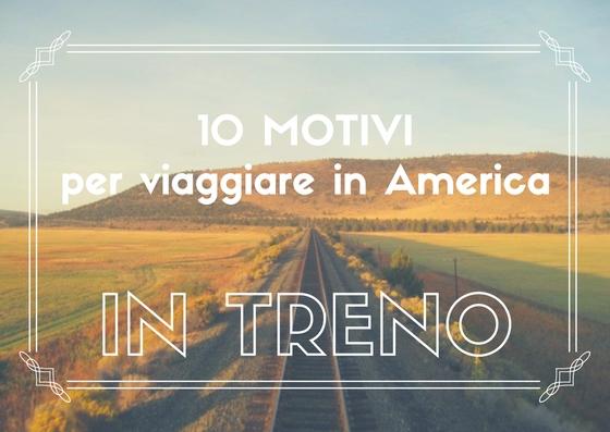 10 motivi per viaggiare in America in treno